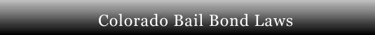 Colorado Bail Bond Laws